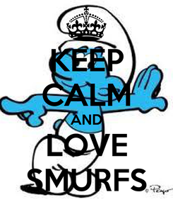 Poster: KEEP CALM AND LOVE SMURFS