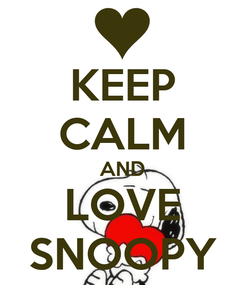 Poster: KEEP CALM AND LOVE SNOOPY