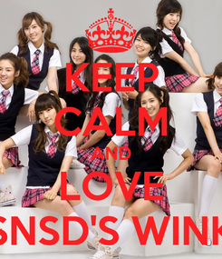 Poster: KEEP CALM AND LOVE SNSD'S WINK