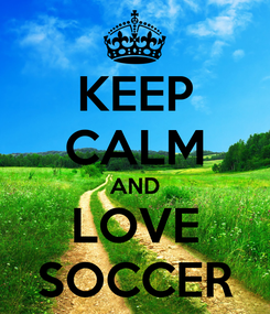 Poster: KEEP CALM AND LOVE SOCCER