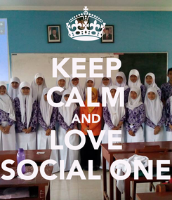 Poster: KEEP CALM AND LOVE SOCIAL ONE