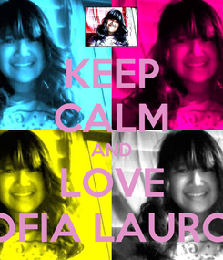 Poster: KEEP CALM AND LOVE SOFIA LAURON
