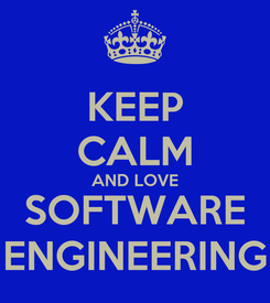 Poster: KEEP CALM AND LOVE SOFTWARE ENGINEERING