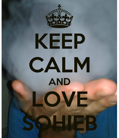 Poster: KEEP CALM AND LOVE SOHIEB