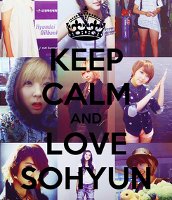 Poster: KEEP CALM AND LOVE SOHYUN