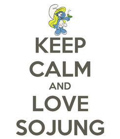 Poster: KEEP CALM AND LOVE SOJUNG