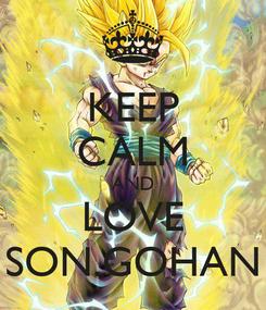 Poster: KEEP CALM AND LOVE SON.GOHAN
