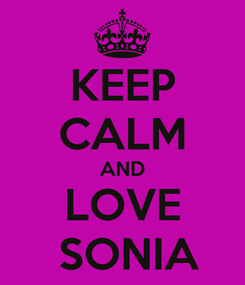 Poster: KEEP CALM AND LOVE   SONIA