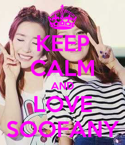 Poster: KEEP CALM AND LOVE SOOFANY