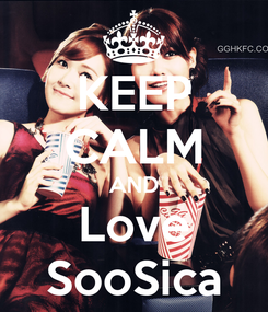 Poster: KEEP CALM AND Love SooSica