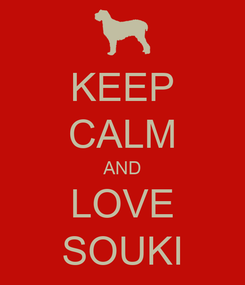 Poster: KEEP CALM AND LOVE SOUKI