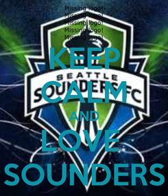 Poster: KEEP CALM AND LOVE  SOUNDERS