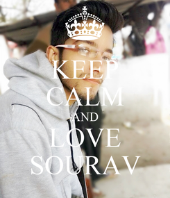 Poster: KEEP CALM AND LOVE SOURAV