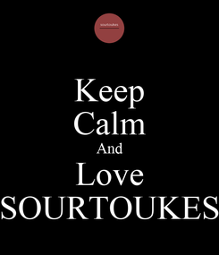Poster: Keep Calm And Love SOURTOUKES
