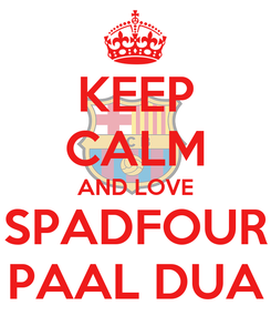 Poster: KEEP CALM AND LOVE SPADFOUR PAAL DUA