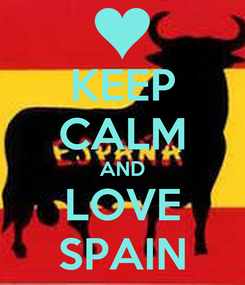 Poster: KEEP CALM AND LOVE SPAIN