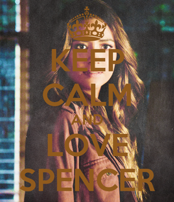 Poster: KEEP CALM AND LOVE SPENCER