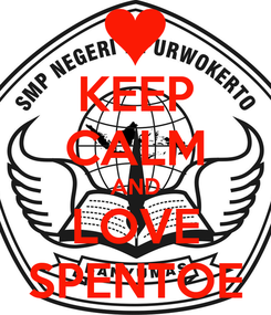 Poster: KEEP CALM AND LOVE SPENTOE