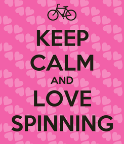Poster: KEEP CALM AND LOVE SPINNING
