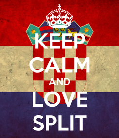 Poster: KEEP CALM AND LOVE SPLIT