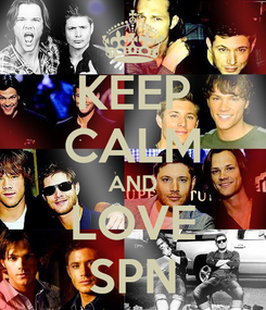 Poster: KEEP CALM AND LOVE SPN