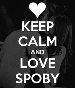 Poster: KEEP CALM AND LOVE SPOBY
