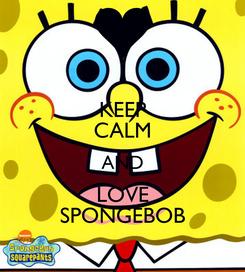 Poster: KEEP CALM AND LOVE SPONGEBOB