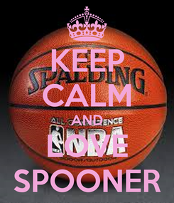 Poster: KEEP CALM AND LOVE SPOONER
