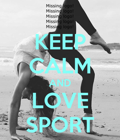 Poster: KEEP CALM AND LOVE SPORT