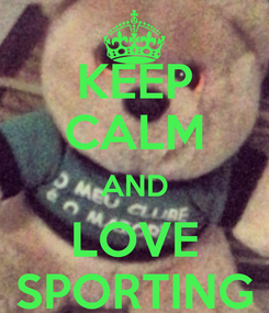 Poster: KEEP CALM AND LOVE SPORTING