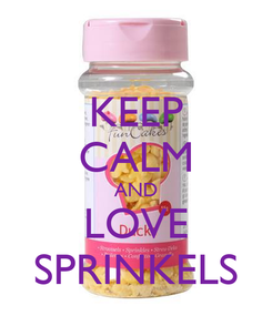 Poster: KEEP CALM AND LOVE SPRINKELS