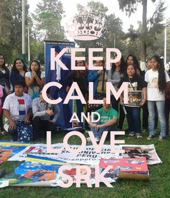 Poster: KEEP CALM AND LOVE SRK