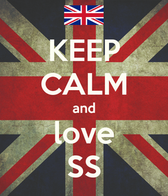 Poster: KEEP CALM and love SS