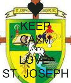 Poster: KEEP CALM AND LOVE  ST. JOSEPH