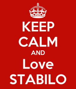 Poster: KEEP CALM AND Love STABILO