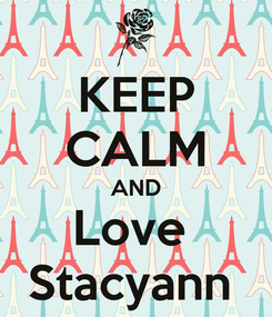 Poster: KEEP CALM AND Love  Stacyann
