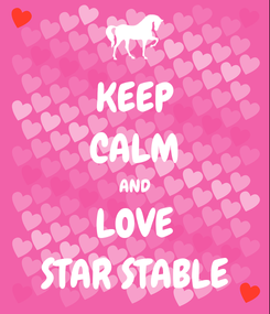 Poster: KEEP CALM AND LOVE STAR STABLE