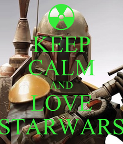 Poster: KEEP CALM AND LOVE STARWARS