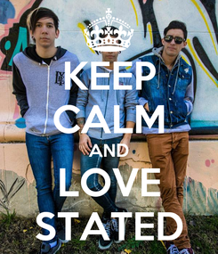 Poster: KEEP CALM AND LOVE STATED