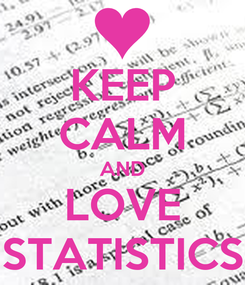 Poster: KEEP CALM AND LOVE STATISTICS