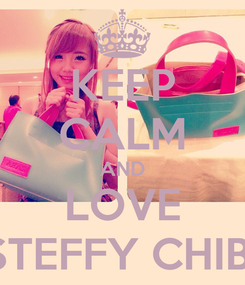 Poster: KEEP CALM AND LOVE STEFFY CHIBI