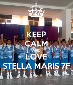 Poster: KEEP CALM AND LOVE STELLA MARIS 7F