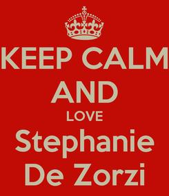 Poster: KEEP CALM AND LOVE Stephanie De Zorzi