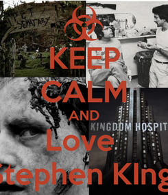 Poster: KEEP CALM AND Love  Stephen KIng
