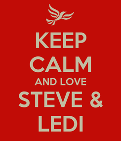 Poster: KEEP CALM AND LOVE STEVE & LEDI