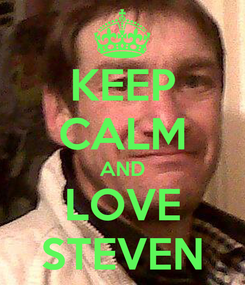 Poster: KEEP CALM AND LOVE STEVEN