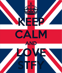 Poster: KEEP CALM AND LOVE STFY