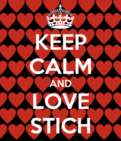 Poster: KEEP CALM AND LOVE STICH