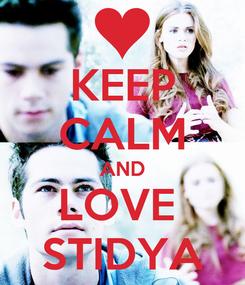 Poster: KEEP CALM AND LOVE  STIDYA