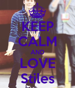 Poster: KEEP CALM AND LOVE Stiles